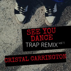 See You Dance Trap Mix