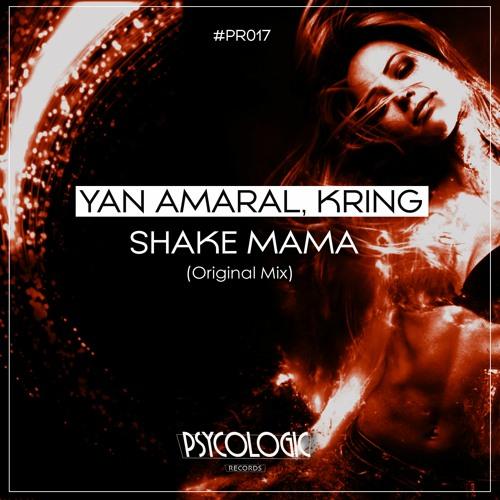 Yan Amaral, Kring - Shake Mama (Original Mix) #PR017