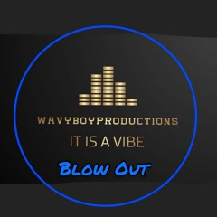 Blow Out - Instrumental Produced By WavyBoyProductions