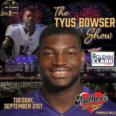 Tyus Bowser Show feat. Anthony Levine Sr. (September 21, 2021)