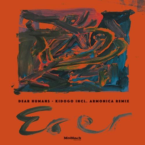 Dear Humans - Kidogo (Armonica Remix) *Premiere [MoBlack Records]