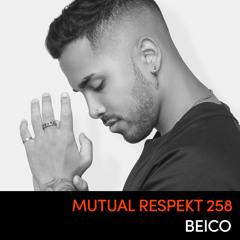Mutual Respekt 258: Beico