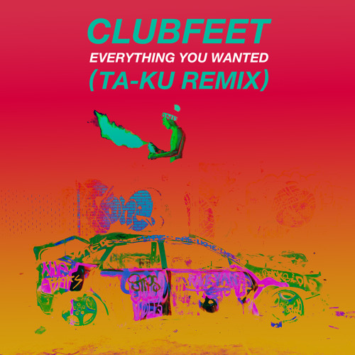 Everything You Wanted (Ta-Ku Remix)