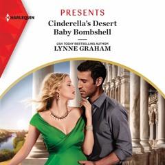 CINDERELLA'S DESERT BABY BOMBSHELL by Lynne Graham