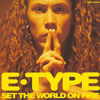 Set The World On Fire (E-Type's Tyroler Mix)