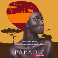 Zubi Ft Anatu - Sugar (John Junior & Jay Ko Short Remix)