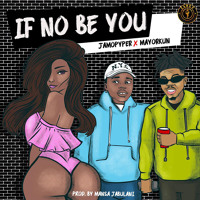 If No Be You (feat. Mayorkun)