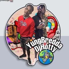 Yung Bredda & DJ Hotty STEAMY MIX Pt 2