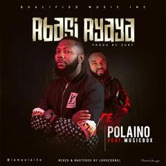 Polaino - Abasi Ayaya (Feat. MusicBox)
