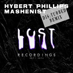 Hybert Phillips - Mashenist (DIS:TURBED Remix) [Free Download]