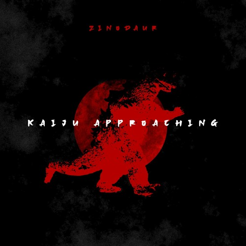 zinodaur - Kaiju Approaching ( free dl )