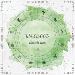 Waxwood - Rituals Tape•28