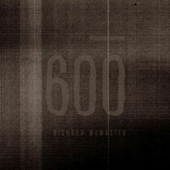 BFMP 600 w: Richard McMaster