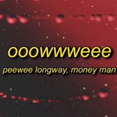 Peewee Longway & Money Man - OOOWWWEEE (TikTok Song) Walk In The Club And F It Up Ou Ouch Paper Cut