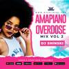 Download Amapiano Overdose Mix 2 [Woza, Shayi mpempe, Ke Star, Yaba Buluku, Amanikiniki, It Ain't Me] Mp3