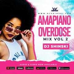Amapiano Overdose Mix 2 [Woza, Shayi mpempe, Ke Star, Yaba Buluku, Amanikiniki, It Ain't Me]
