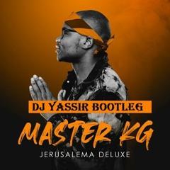 MASTER KG - JERUSALEMA (YASSIR BOOTLEG)