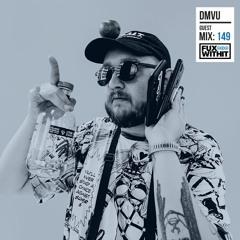FUXWITHIT Guest Mix: 149 - DMVU