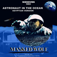 Masked Wolf - Astronaut In The Ocean (Nizhoven Remix) Rolling Down in the deep | Egyptian Version