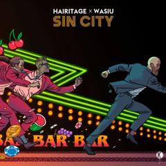 Hairitage X Wasiu - Sin City (Original Mix)