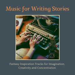 Music For Writing Stories