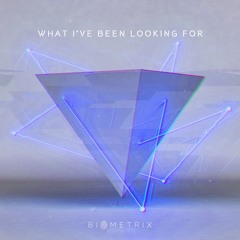 Biometrix - What I've Been Looking For