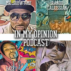 In My Opinion Podcast Ep. 104 - These Beers out here TRIPPIN!