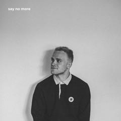 say no more (ft. wac)