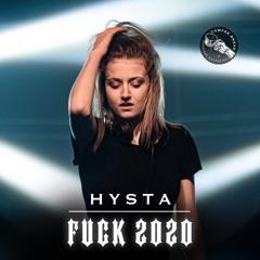 Hysta 🖕 Fuck 2020 🖕 (Extended mix)