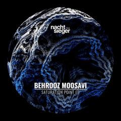 Premiere: Behrooz Moosavi - Saturation Point [NCSG004]