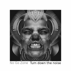 Turn Down The Noise