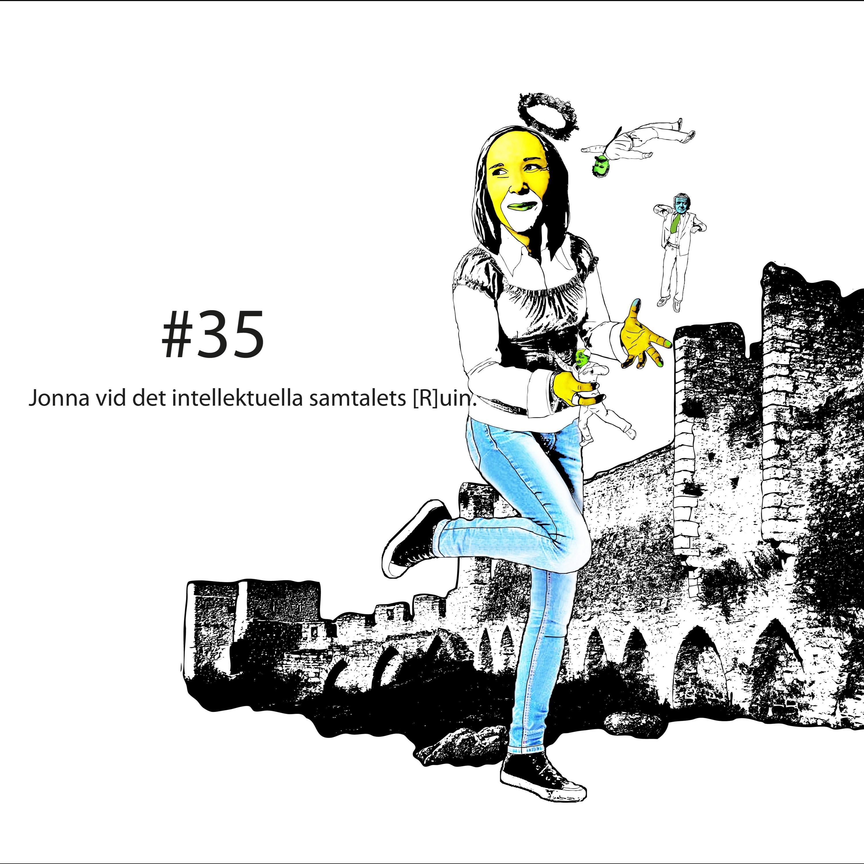 #35 Bornemark vid det intellektuella samtalets [R]uin.
