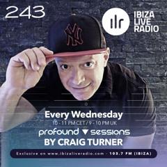 Profound Sessions 243 - Craig Turner (Aired 27-05-20 Ibizaliveradio)