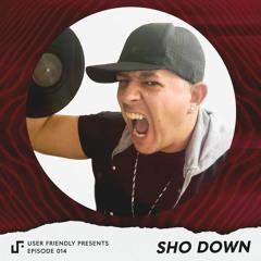 User Friendly Presents: Sho Down