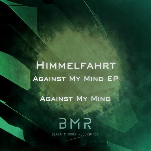Himmelfahrt - Against My Mind (Original Mix)