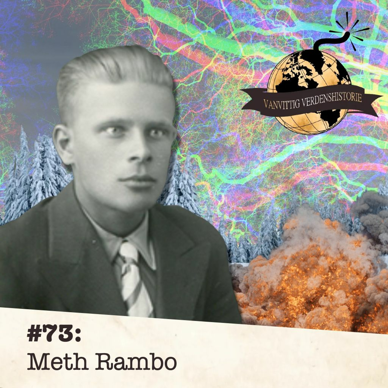 #73: Meth Rambo
