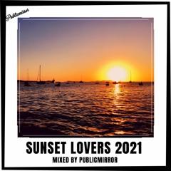 SUNSET LOVERS 2021 - Beach House mix