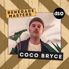 RENEGADE MASTERS: Coco Bryce