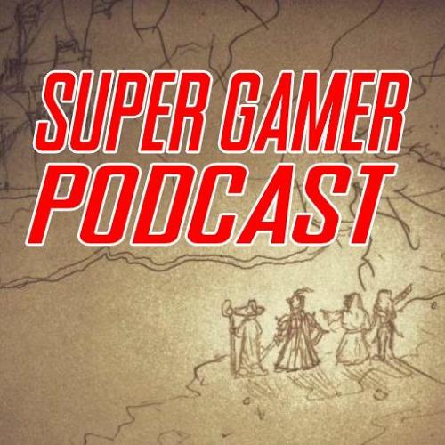 The NEW Super Gamer Podcast