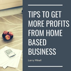 Benefits Of Home Based Business