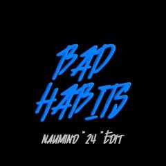 "Ed Sheeran X STAR SEED - Bad Habits (Naumind ""24"" Edit)"