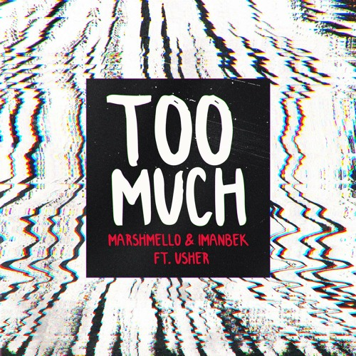 Too Much (feat. Usher)