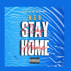 NGB - Stay At Home (Prod. Obeatz )