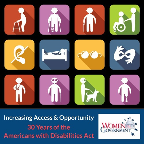 Increasing Access & Opportunity - 30 Years of the Americans with Disabilities Act