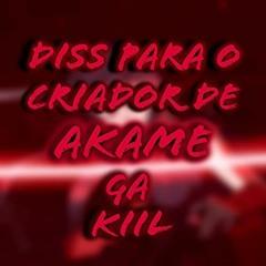 Diss Para O Criador De Akame Ga Kill