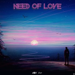 AhXon & Spagbo - Need Of Love [Summer Sounds Premiere]