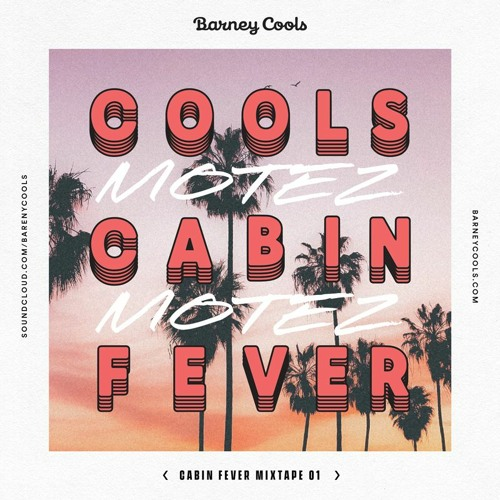 Cools Cabin Fever Mixtape 001 • Motez