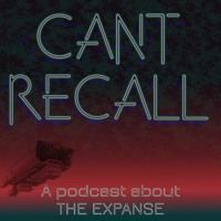 """Cant Recall - Ep 4 - """"The Expanse"""" S2, E1 - 5"""