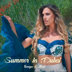 Tamiga & 2Bad - Summer In Dubai (Extended)