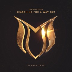 O.B.M Notion - Searching For A Way Out